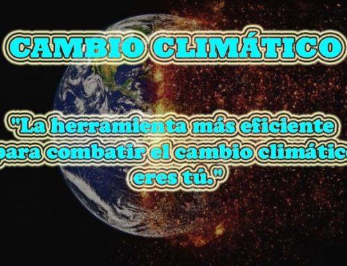 CAMBIO CLIMÁTICO: LA MAYOR AMENAZA QUE ENFRENTA LA HUMANIDAD